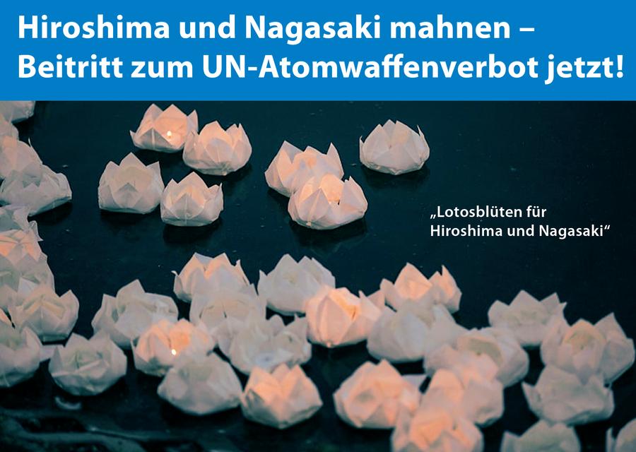Hiroshima und Nagasaki mahnen – Beitritt zum UN-Atomwaffenverbot jetzt!